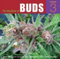 The Big Book of Buds, Vol. 3: More Marijuana Varieties from the World's Great Seed Breeders