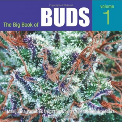 The Big Book of Buds, Vol. 1: Marijuana Varieties from the World's Great Seed Breeders