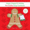 The Happy (Happy!!!) Holiday Pot Cookie Swap Cookbook: Burst: Don't bogart the cookies, man!