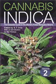 Cannabis Indica, Vol. 2: The Essential Guide to the World's Finest Marijuana Strains